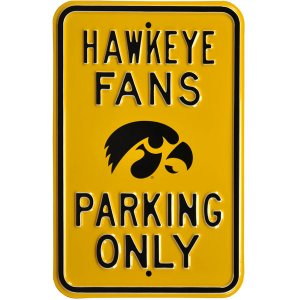Iowa Hawkeyes Fans Parking Only Sign